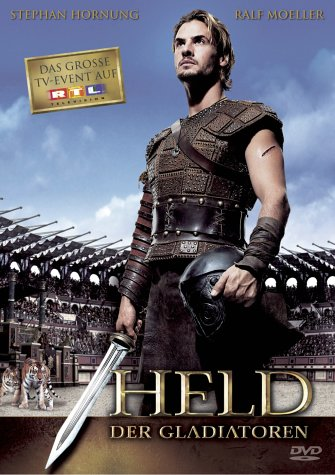 Held der Gladiatoren / Последний гладиатор (2003)