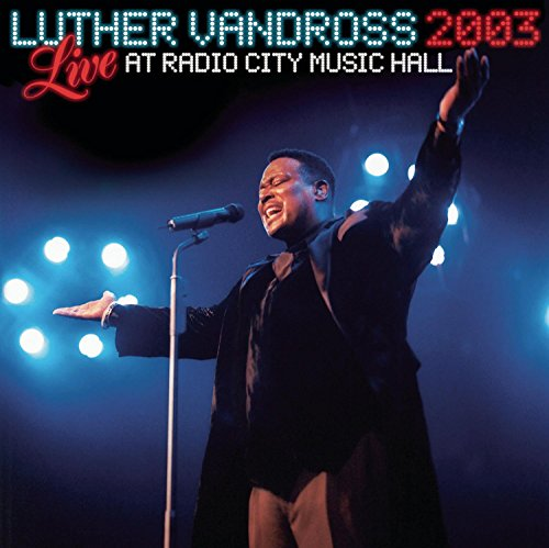 Luther Vandross, Live 2003 at Radio City Music Hall