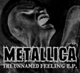 Metallica, The Unnamed Feeling Ep