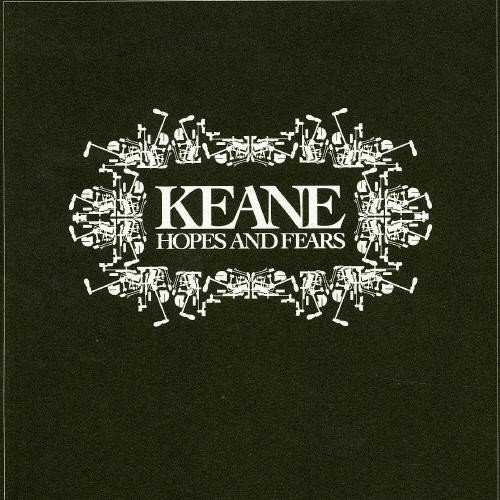 Keane, Hopes & Fears