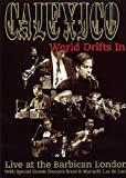 Calexico - World Drifts In - Live At The Barbican