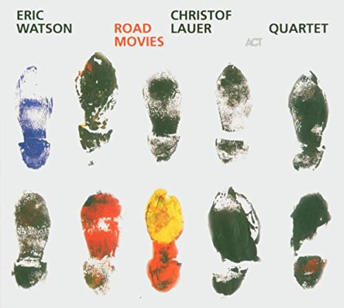 Christof Lauer/Eric Watson Quartet: Road Movies