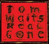 Tom Waits, Real Gone