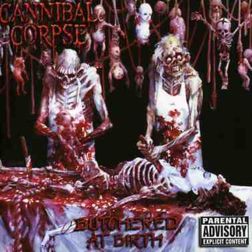Cannibal Corpse, Butchered at Birth