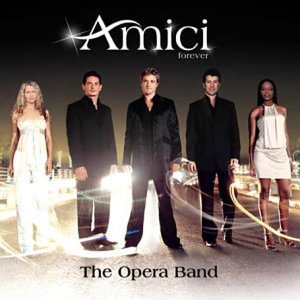 Amici Forever, The Opera Band