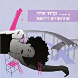Album cover for The Trip: created by Saint Etienne (disc 1)