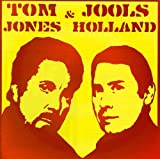 Tom Jones & Jools Holland, Tom Jones and Jools Holland