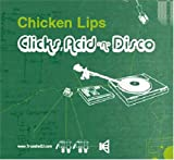 Album cover for Clicks, Acid 'N Disco - Mixed by Chicken Lips