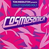 Cubierta del álbum de Cosmosonica: Tom Middleton Presents Crazy Covers, Volume 1 (disc 1)