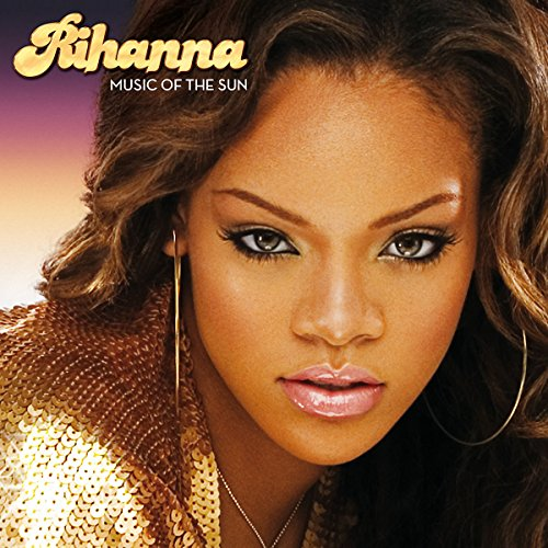 > Rihanna - Music Of The Sun - 2005 - Photo posted in New Album/Mixtape Ratings and Reviews | Sign in and leave a comment below!