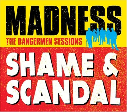 Madness - Shame and Scandal