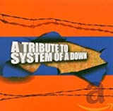 [Tribute] A tribute to System Of A Down B000A6SY8Y.01.MZZZZZZZ
