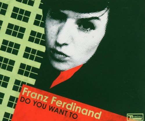 Franz Ferdinand, Do You Want To