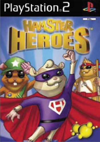 Hamster Heroes, its a game on PS2 im in it naturally so I would have to...