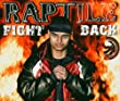 Raptile, Fight Back/Ltd. Edition