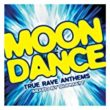 Album cover for Moondance: True Rave Anthems (disc 1)