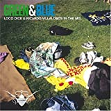 Album cover for Green & Blue (disc 1: Loco Dice in the mix)