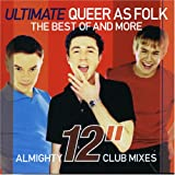 "The Ultimate Queer As Folk: Almighty 12"" Club Mixes"