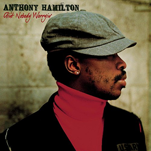 24. Anthony Hamilton - Where Did It Go Wrong?