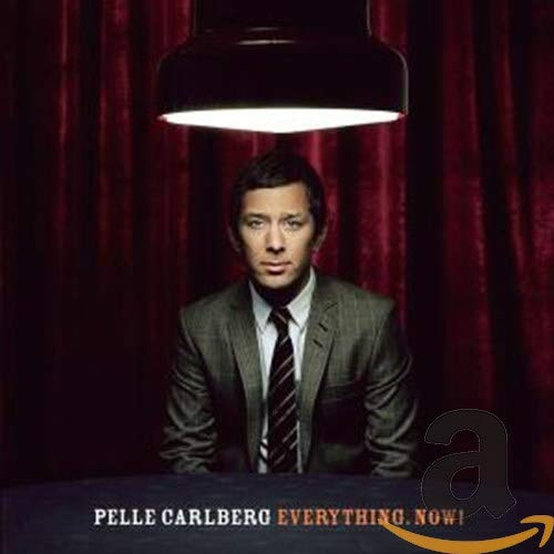 Pelle Carlberg - Everything Now!