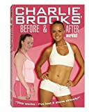 Charlie Brooks, Before and After Workout