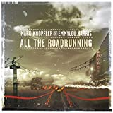 Mark Knopfler, Emmylou Harris , All the Roadrunning