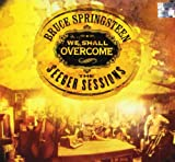Bruce Springsteen , We Shall Overcome The Seeger Sessions