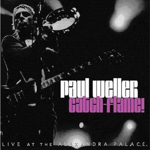 Paul Weller/Catch-Flame!