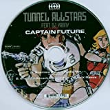 Tunnel Allstars feat. DJ Yanny: Captain Future (Enemies Attack) (Maxi-CD)