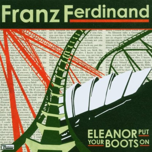 Franz Ferdinand, Eleanor Put Your Boots On