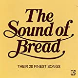 album art to The Sound of Bread: Their 20 Finest Songs
