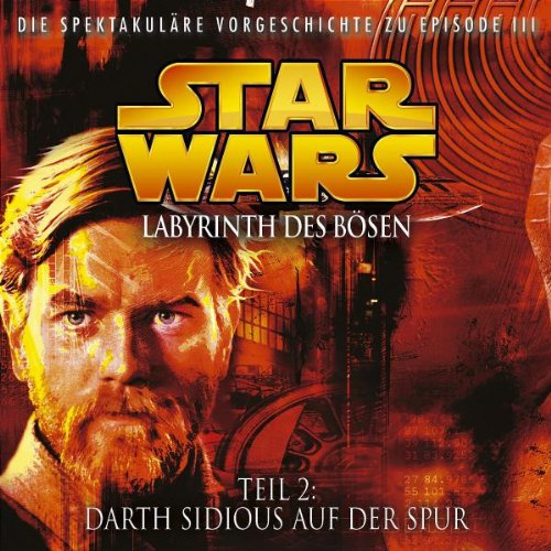 Luceno, James / Döring, Oliver - Star Wars - Labyrinth des Bösen. Teil 2: Darth Sidious auf der Spur