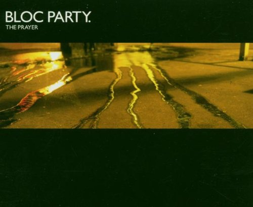 Bloc Party, The Prayer
