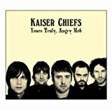 Kaiser Chiefs, Yours Truly, Angry Mob