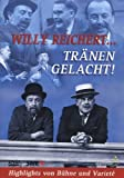 Willy Reichert - Tränen gelacht