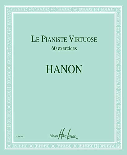Le Pianiste virtuose - 60 Exercices par Charles-Louis Hanon