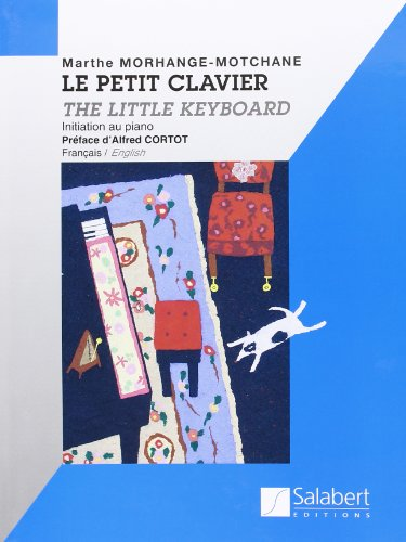 Le Petit Clavier. The Little Keyboard. Initiation au piano. Français/English. Nouvelle Edition.