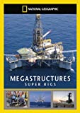 National Geographic - Megastructures - Super Rigs