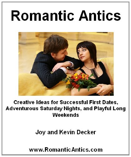 Romantic Antics: Creative Ideas for Successful First Dates, Adventurous Saturday Nights, and Playful Long Weekends (English Edition)