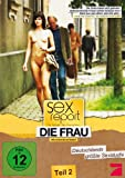 Sexreport - So lieben die Deutschen, Teil 2 - Die Frau