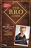 Der Bro Code: Das Buch zur TV-Serie 'How I Met Your Mother'