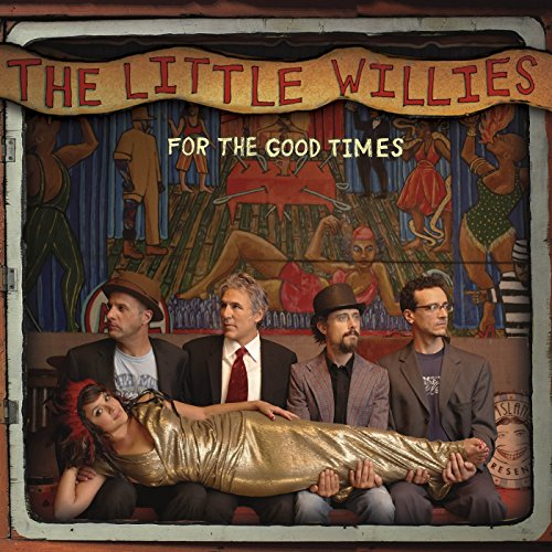 """The Little Willies – """"For the Good Times"""