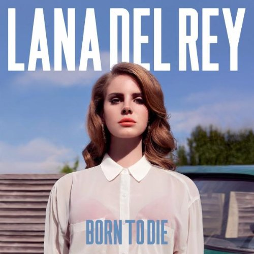 "Lana Del Rey – ""Born to die"