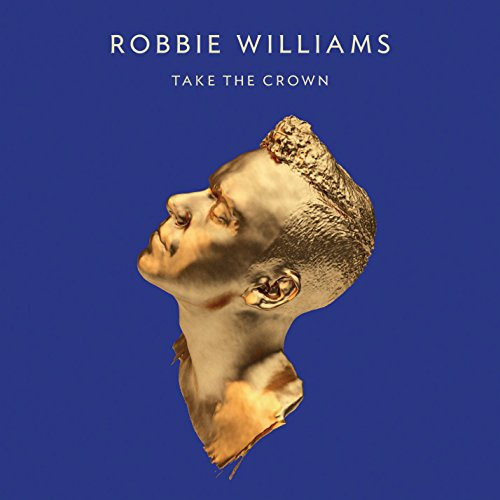 "Robbie Williams – ""Take the crown"
