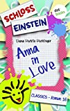 Schloss Einstein 16. Anna in Love. [Kindle Edition]