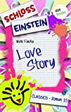 Schloss Einstein 15. Love Story. [Kindle Edition]