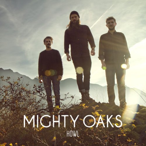 "Mighty Oaks  – ""Howl"