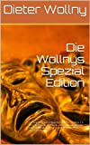 Die Wollnys - Spezial Edition [Kindle-Edition]