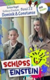 Schloss Einstein 22. Dominik & Constanze. [Kindle Edition]