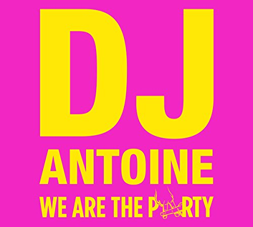 """DJ Antoine – """"We Are The Party"""